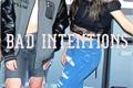 História: Bad Intentions