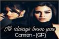 História: It's always been you - Camren (G!P)
