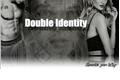 História: Double Identity