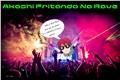 História: Akashi Fritando Na Rave