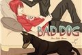 História: Bad Dog