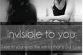 História: Invisible To You (Camren)