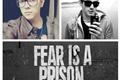 História: Mitw: Fear Is A Prison