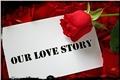 História: Our Love Story