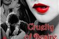 História: Cruelty of desire