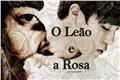 História: O Leão e a Rosa