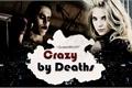 História: Crazy by Deaths