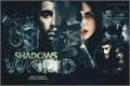 História: Shadows World
