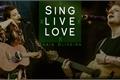 História: Sing, Live, Love