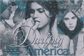 História: Darling of America.