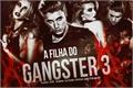 História: A Filha do Gangster 3