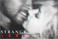 História: Strange Love