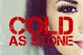 História: Cold as Stone
