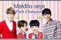 História: Maldito seja Park Chanyeol