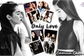 História: Only Love - Camren