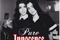 História: Pure Innocence - Camren