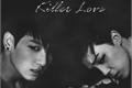 História: Killer Love