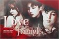 História: Love Triangle