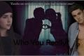História: Who You Really Love?