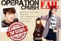 História: Operation Crush: Fail