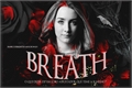 História: Breath