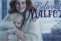 História: Beloved Malfoy (Querido Malfoy) - Dramione