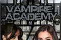 História: Vampire Academy ! ( Camren G!P ) 1, 2 And 3 Season !