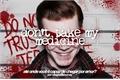 História: Don't Take My Medicine