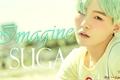 História: Imagine Suga (YAOI)