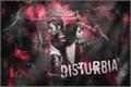 História: Disturbia