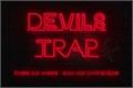 História: Devil's Trap