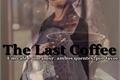 História: The Last Coffee