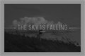 História: The Sky is Falling
