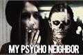 História: My psycho neighbor