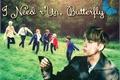História: I Need rUn, Butterfly