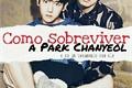 História: Como sobreviver a Park Chanyeol