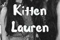 História: Kitten Lauren