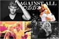 História: Against All Odds