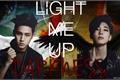 História: Light Me Up Darkness