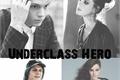 História: Underclass Hero