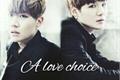 História: A love choice