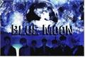 História: Blue Moon