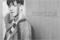 História: Meeting
