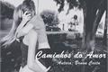 História: Caminhos do Amor (Romance Lésbico)
