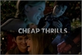 História: Cheap Thrills