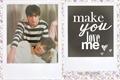 História: Make you love me