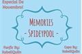 História: Memories - Spideypool -