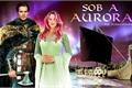 História: Sob a Aurora