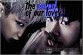 História: The Sound Of Our Love