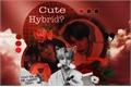 História: Cute Hybrid?
